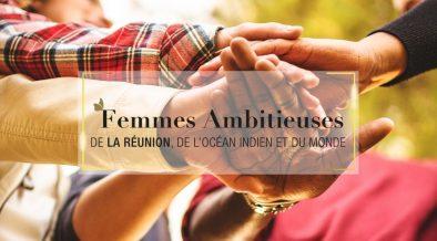 Femmes Ambitieuses de La Réunion, de l'Océan Indien et du Monde